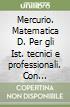 Mercurio. Matematica D. Per gli Ist. tecnici e professionali. Con espansione online libro