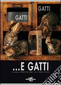 Gatti, gatti... e gatti libro di Scipioni Angela