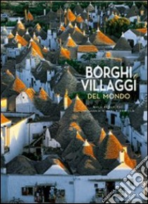 Borghi e villaggi del mondo libro di Paci Paolo
