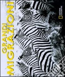 Le Grandi Migrazioni libro di Kostyal K. M.