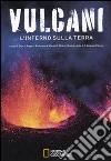 Vulcani. L'inferno sulla Terra
