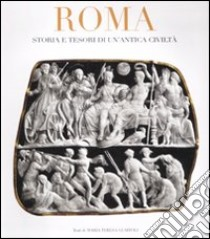 Roma. Storia e tesori di un'antica civiltà libro di Guaitoli M. Teresa