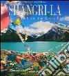 Shangri-La. Suggestioni tibetane lungo la via del t�