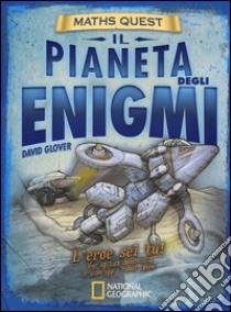 Il pianeta degli enigmi. Maths Quest libro di Glover David - Hutchinson Tim