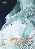 Le grandi avventure dell'alpinismo libro