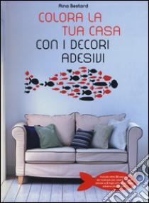 Colora la tua casa con i decori adesivi libro di Bestard Aina