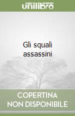 Gli squali assassini libro di Maccormick Alex