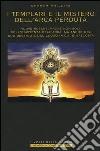 I templari e il mistero dell'arca perduta libro