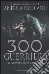 Trecento guerrieri. La battaglia delle Termopili libro