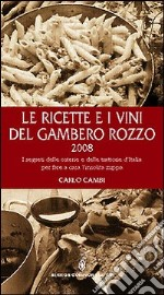 Le ricette e i vini del gambero rozzo 2008 libro di Carlo Cambi