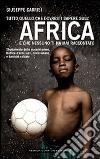 Tutto quello che dovresti sapere sull'Africa e che nessuno ti ha mai raccontato
