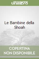 Le Bambine della Shoah libro di Ravel Edeet
