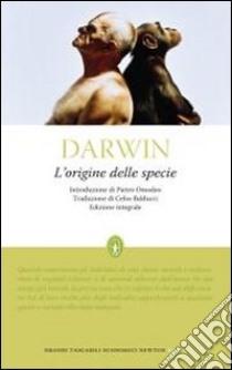 L'Origine delle specie. Ediz. integrale libro di Darwin Charles