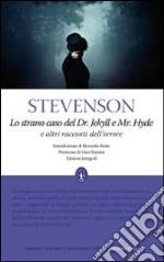 Lo strano caso del Dr. Jekyll e Mr. Hyde e altri racconti dell'orrore Ediz. integrale