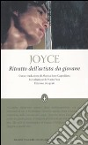 Ritratto dell'artista da giovane. Ediz. integrale libro di Joyce James