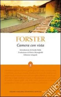 Camera con vista. Ediz. integrale libro di Forster Edward M.