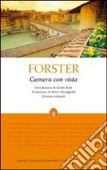 Camera con vista. Ediz. integrale libro di Forster Edward M.