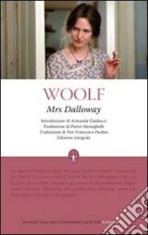Mrs. Dalloway. Ediz. integrale libro di Woolf Virginia