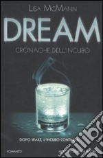 Dream. Cronache dell'incubo libro di McMann Lisa