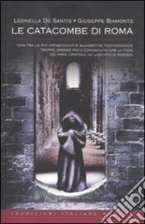 Le catacombe di Roma libro di De Santis Leonella - Biamonte Giuseppe
