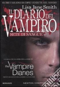 Sete di sangue. Il diario del vampiro libro di Smith Lisa J.