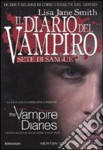 Sete di sangue. Il diario del vampiro libro di Smith Lisa J.