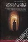 Storie e luoghi segreti di Roma libro di Gatto Trocchi Cecilia