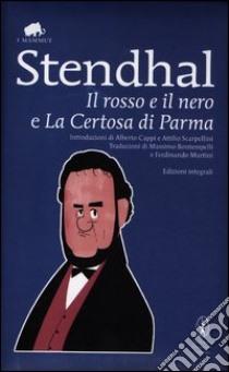Il rosso e il nero-La certosa di Parma. Ediz. integrale libro di Stendhal