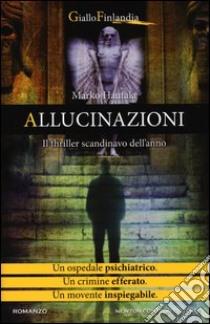 Allucinazioni libro di Hautala Marko