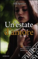Un'estate d'amore libro di Spencer Allie