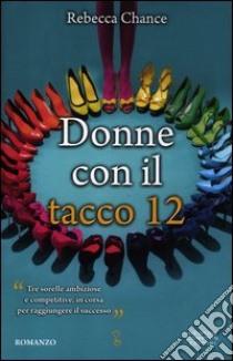 Donne con il tacco 12 libro di Chance Rebecca