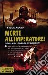 Morte all'imperatore! libro