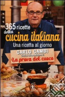 365 ricette della cucina italiana. Una ricetta al giorno libro di Cambi Carlo