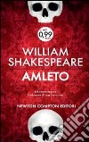 Amleto. Testo inglese a fronte. Ediz. integrale libro di Shakespeare William