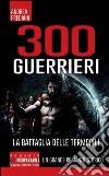 300 guerrieri. La battaglia delle Termopili libro