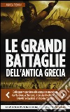 Le grandi battaglie dell'antica Grecia libro