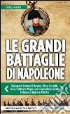 Le grandi battaglie di Napoleone libro