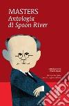 Antologia di Spoon River. Testo inglese a fronte. Ediz. integrale libro