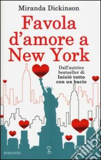 Favola d'amore a New York libro di Dickinson Miranda
