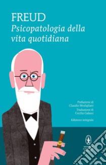 Psicopatologia della vita quotidiana. Ediz. integrale libro di Freud Sigmund
