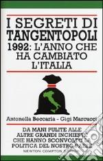 I segreti di Tangentopoli. 1992: l'anno che ha cambiato l'Italia libro