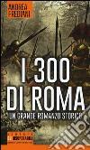 I 300 di Roma libro