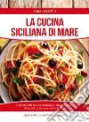 La cucina siciliana di mare libro di Allotta Alba