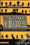 La storia del mondo in 1001 battaglie libro