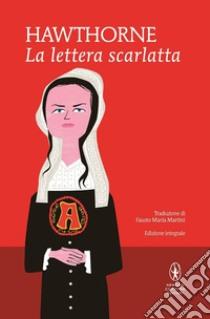 La lettera scarlatta. Ediz. integrale libro di Hawthorne Nathaniel