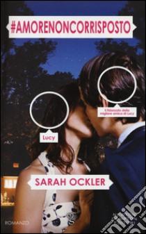 #amorenoncorrisposto libro di Ockler Sarah