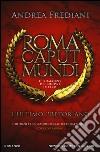 L'ultimo pretoriano. Roma caput mundi. Il romanzo del nuovo impero libro