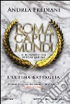 L'ultima battaglia. Roma caput mundi. Nuovo impero libro