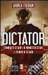Dictator: L'ombra di Cesare-Il nemico di Cesare-Il trionfo di Cesare libro