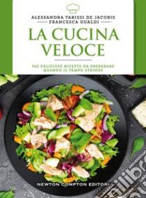 La cucina veloce libro di Tarissi De Jacobis Alessandra - Gualdi Francesca